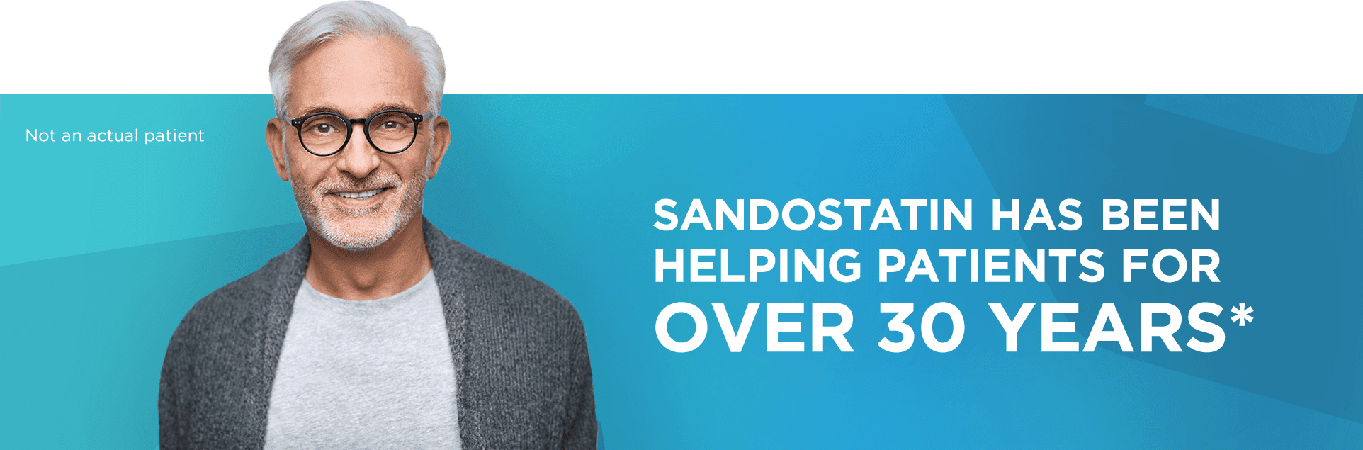 Sandostatin has been helping patients for over 30 years