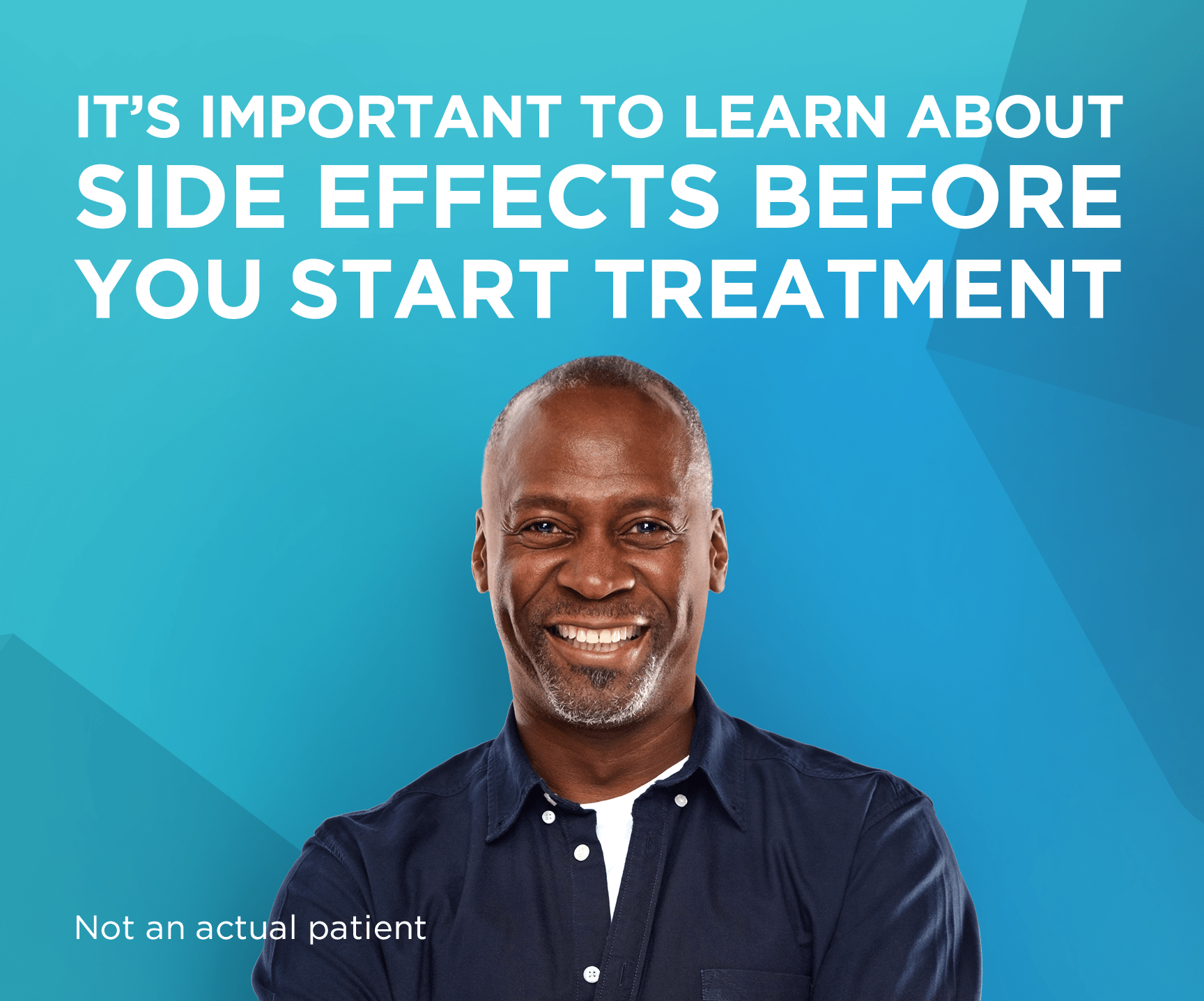 It's important to learn about side effects before you start treatment